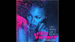 Only Wanna Give It To You - Elle Varner [Male Cover]