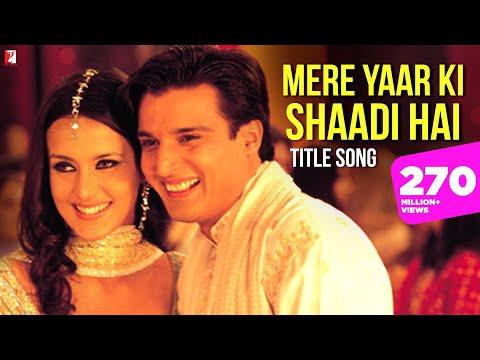 Mere Yaar Ki Shaadi Hai - Full Title Song...