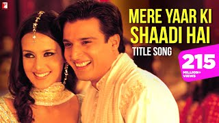 Mere Yaar Ki Shaadi Hai | Title Song | Uday, Jimmy, Sanjana | Udit, Sonu, Alka | Wedding Song