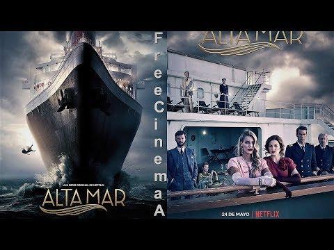 Открытое море Alta mar Season 1 (2019) (Netflix) (Tv Series) Русский Free Cinema Aeternum