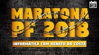 [MARATONA PF 2018] Informática com Renato da Costa