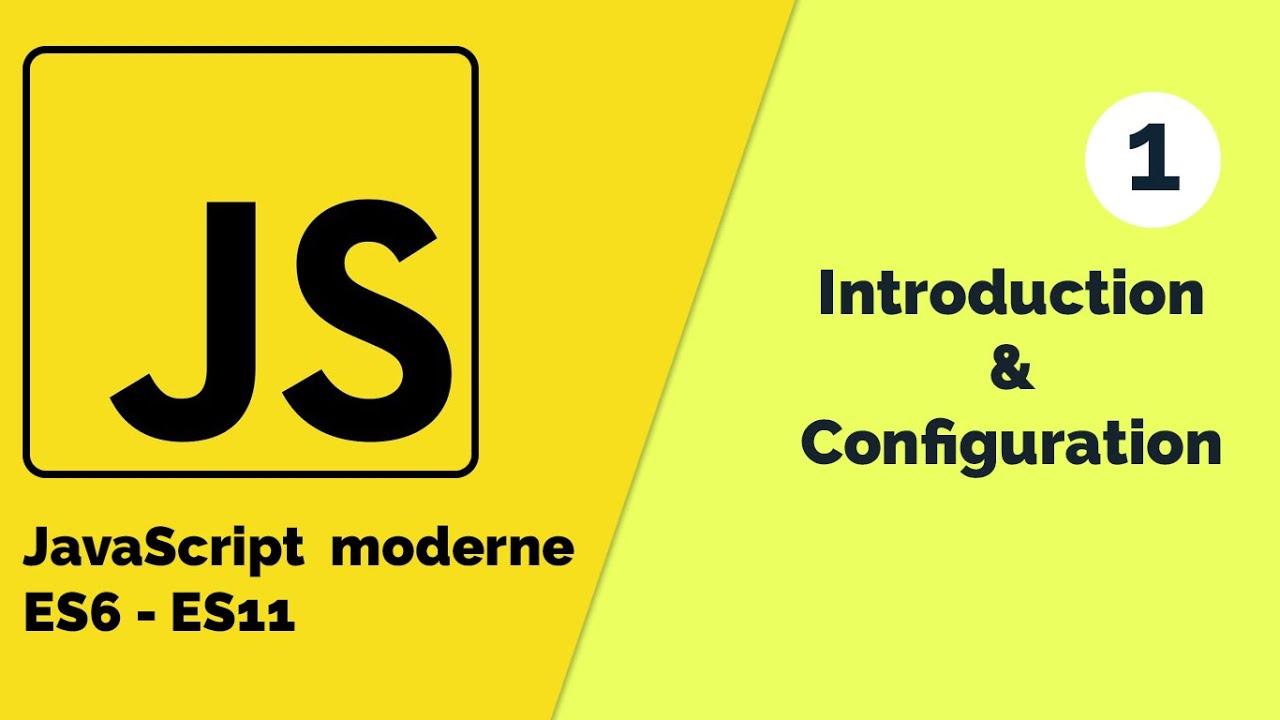 JavaScript Moderne - Introduction et Configuration