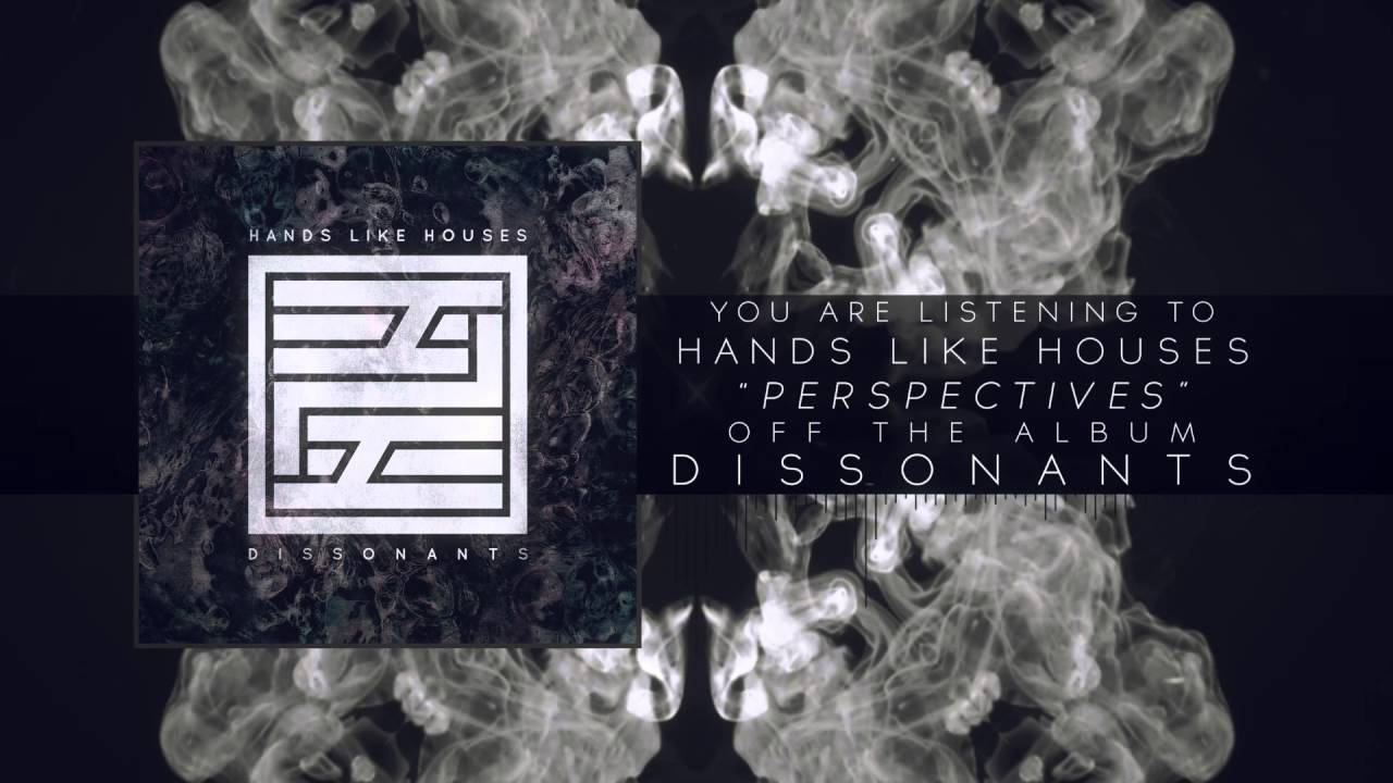 Hands Like Houses - Perspectives