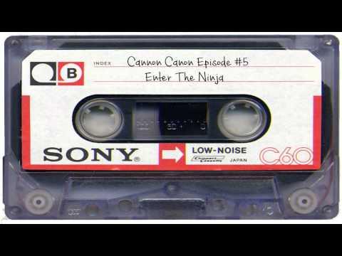 The Cannon Canon Podcast #5: Enter The Ninja