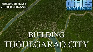 Building Tuguegarao City - Cities: Skylines - Philippine Cities