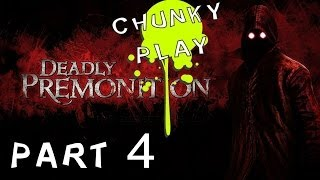 "Deadly Premonition - Chunky Play Pt. 4 ""Investigation Failure"""