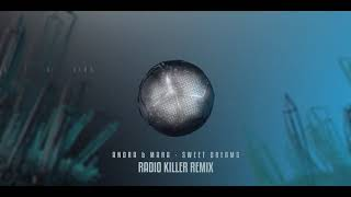 Andra & Mara   Sweet Dreams Radio Killer Remix mp4