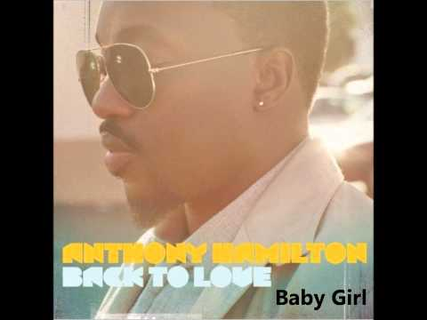 Anthony Hamilton   Back To Love Album   Baby Girl
