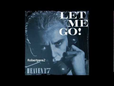 Heaven 17  - Let Me Go! (Extended Mix) 1982 Mp3