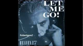 Heaven 17 ‎ - Let Me Go! (Extended Mix) 1982