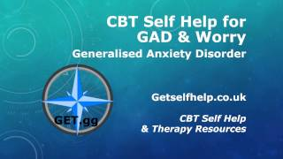 CBT Self Help for Generalised Anxiety Disorder & Worry