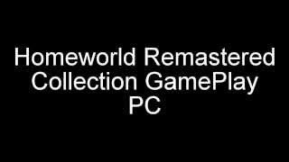 Homeworld Remastered Collection GamePlay PC !