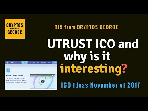 UTRUST ICO and why (R19)