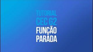 Tutorial CEC G2 - Configuração Função Parada