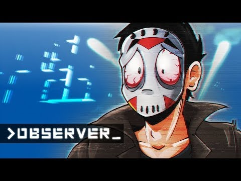 Observer - MY BRAIN IS MELTING! (HACKED MIND!) Ep. 2