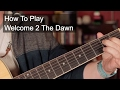 watch he video of 'Welcome 2 The Dawn' Prince Easy Guitar Lesson