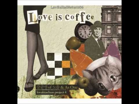 Kang KyunSung & As One - 01 Is Coffee