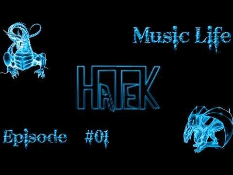 DJ Hatek Music Life Episode #01