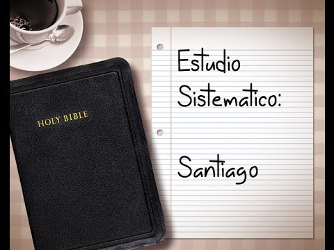 """Estudio sistematico: Dia 7 """"Carta a Santiago"""""""