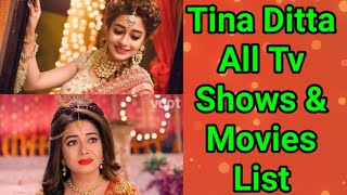 Tina Dutta All Tv Serials List  Full Filmography  Indian Actress