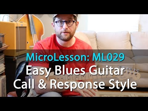 Easy Blues Guitar Lesson - Call and Response Blues - ML029