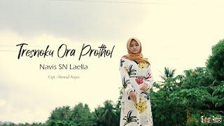 Navis Laella - Tresnoku Ora Prothol (Official Music Video)