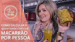 COMO CALCULAR A QUANTIDADE CERTA DE MACARRÃO POR PESSOA