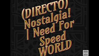 (DIRECTO) Nostalgia! | Need For Speed WORLD