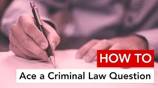 How to Ace a Criminal Law Question