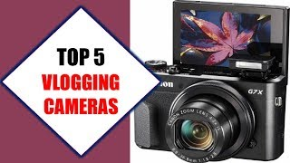 Top 5 Best Vlogging Cameras 2018 | Best Vlogging Camera Review By Jumpy Express