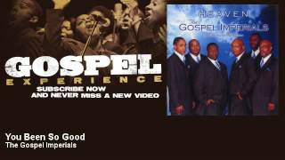 The Gospel Imperials - You Been So Good - Gospel
