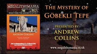 Andrew Collins: The Mystery of Göbekli Tepe  FULL LECTURE