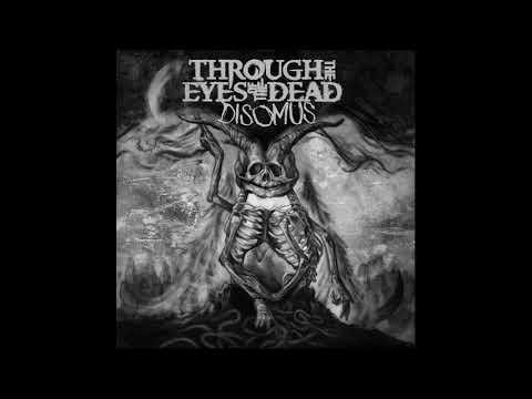Through the Eyes of the Dead - Disomus (Full Album)