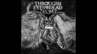 Through the Eyes of the Dead - Disomus (Full Album)