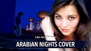 Video Aladdin - Arabian Nights COVER by Lisa van Harmelen download MP3, 3GP, MP4, WEBM, AVI, FLV Oktober 2018