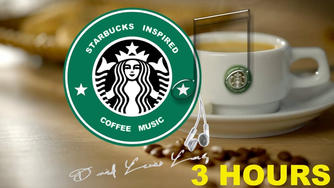 Inspired By Best Of Starbucks Music Collection Starbucks Inspired Coffee Music Youtube