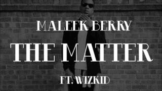 Maleek Berry Ft Wizkid - The Matter.