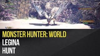 Monster Hunter: World - Legina Hunt