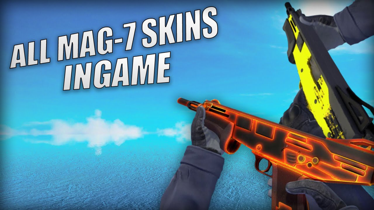 mag 7 skins CS:GO ALL MAG-7 SKINS INGAME!!! | Skin showcase - YouTube