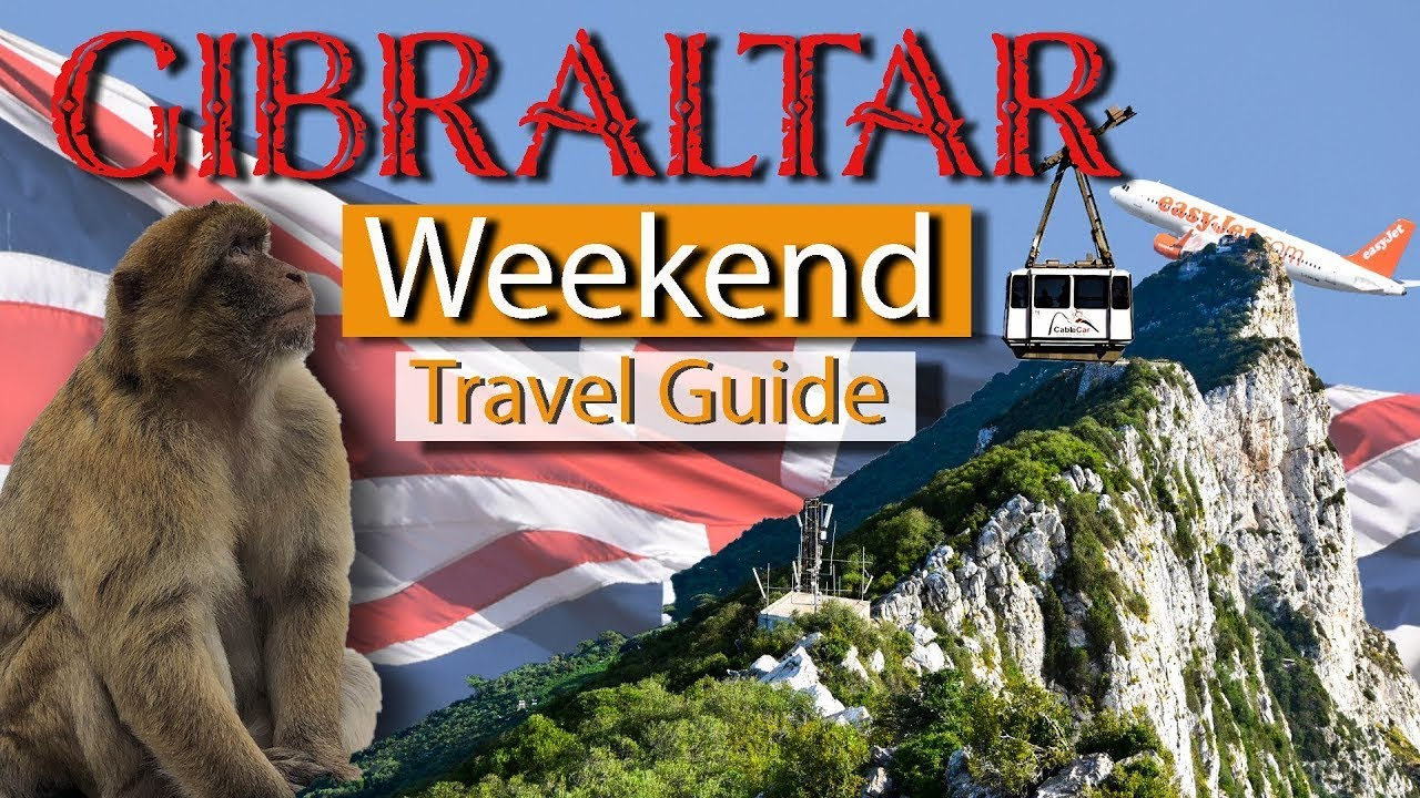 BEST THINGS TO DO IN GIBRALTAR   Travel Guide   Weekend Away