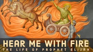 Hear Me with Fire: The Life of Prophet Elijah