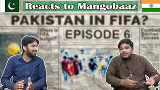 Reaction on Mangobaaz Pakistan in FIFA World Cup? | Keera Inside Episode 6 | Table Top Reactions