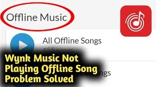 Wynk Music Not Playing Offline Songs Problem Solved