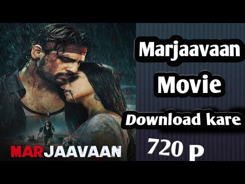 How To Download Marjaavaan Movie !! ................
