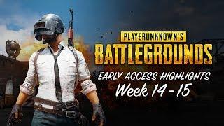 PLAYERUNKNOWN'S BATTLEGROUNDS - Early Access Highlights Week 14-15