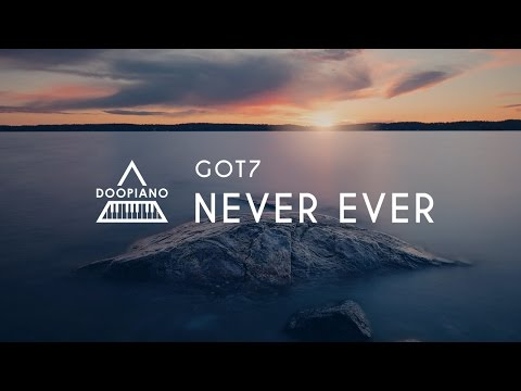 GOT7 (갓세븐) - Never Ever Piano Cover