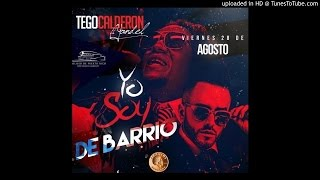 Tego Calderon Ft. Yandel - Yo Soy De Barrio (ORIGINAL) REGGAETON 2015