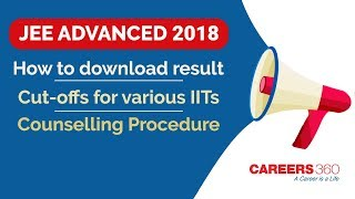 JEE Advanced Result 2018 - Know how to download Rank Card, IITs Cutoffs and Counselling Procedure