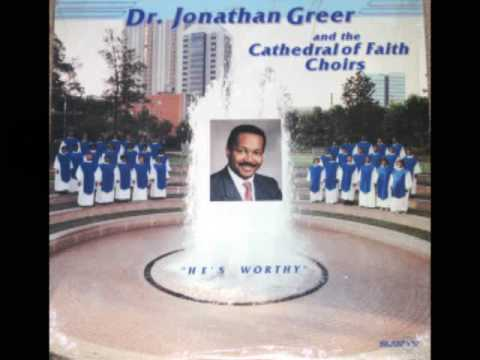 """He's Worthy"" Dr. Jonathan Greer and the Cathedral of Faith Choirs"