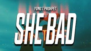 Yvng T Prophet - If She Bad (Lyrics) feat. Lil Noodle